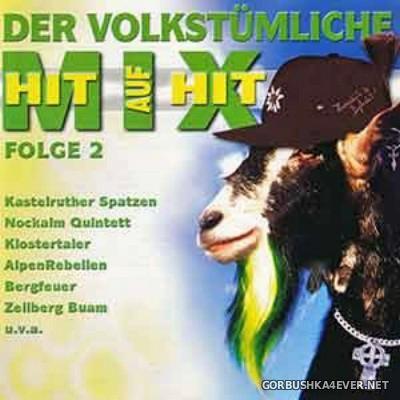 Der Hit Auf Hit Mix Volkstuemliche vol 02 [1999]