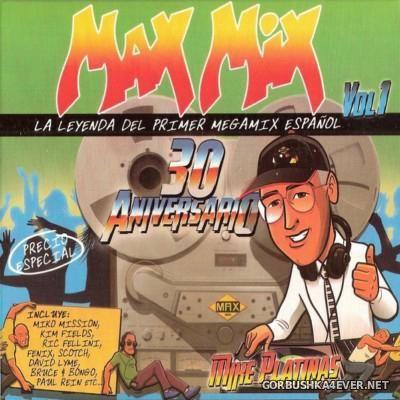 Max Mix 30 Aniversario vol 1 - La Leyenda Del Primer Megamix Español [2015] / 3xCD