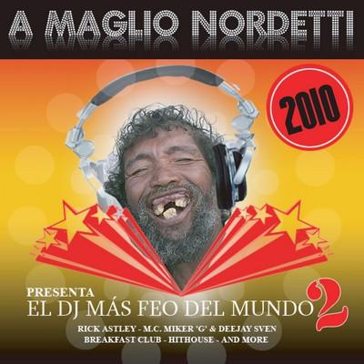 DJ Maglio Nordetti - El DJ Mas Feo del Mundo Mix 02
