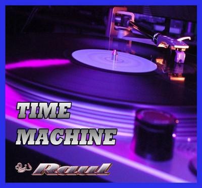 DJ Raul - Time Machine Mix vol 01