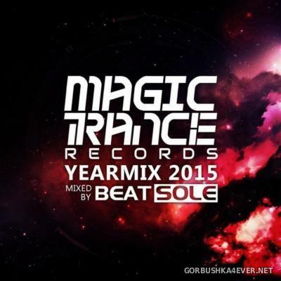 Magic Trance Yearmix 2015 [2015] Mixed By Beatsole