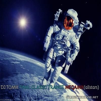 DJ Tomix - Final Classic Trance Megamix [2015]