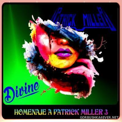 DJ Divine - Homenaje A Patrick Miller 3 [2015]