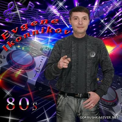DJ Ikonnikov - The 80s Non-Stop Mix [2016] Instrumental Edition