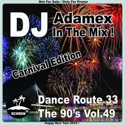 DJ Adamex - Dance Route 33 Megamix [The 90s Edition vol 49]