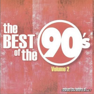 The Best Of The 90's vol 2 [2008] Mixed by Bobby D