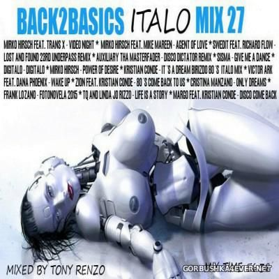 Back2Basics Italo Mix vol 27 [2015] by Tony Renzo