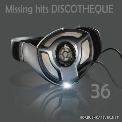 Discotheque Missing Hits vol 36 [2015]