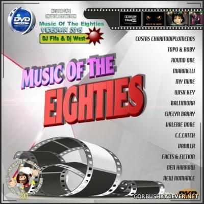 VA - Music Of The Eighties Videomix [2015] by DJ Fifa & DJ West