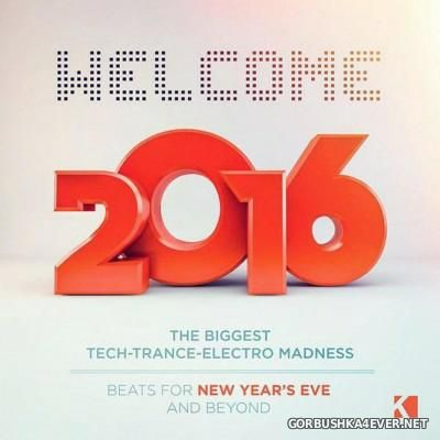 VA - [Kontor] Welcome 2016 Beats for New Years Eve & Beyond [2015]