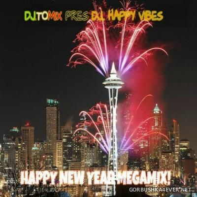 DJ Tomix - DJ Happy Vibes New Year Megamix 2015
