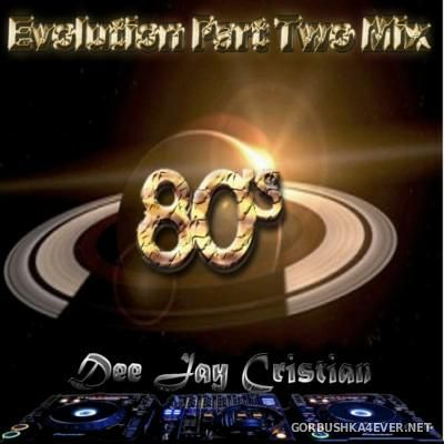 Dee Jay Cristian - Evolution Part Two Mix [2015]