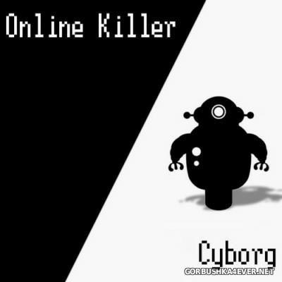 Online Killer - Cyborg [2016]
