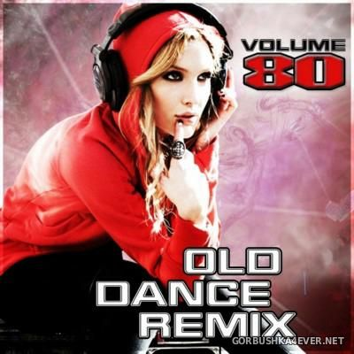 VA - Old Dance Remix vol 80 [2015]