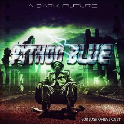 Python Blue - A Dark Future [2014]