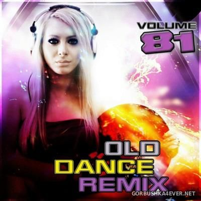 VA - Old Dance Remix vol 81 [2016]