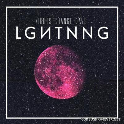 Lghtnng - Nights Change Days [2015]