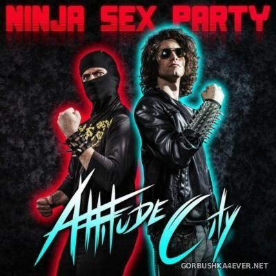 Ninja Sex Party - Attitude City [2015]