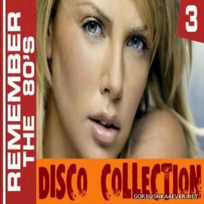 Remember The 80s - Disco Collection 3 [2015]