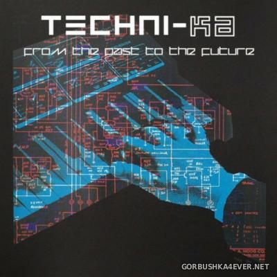 Techni-Ka - From The Past To The Future [2014]