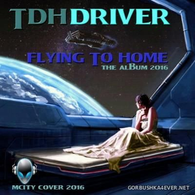 TDHDriver - Flying To Home [2016]
