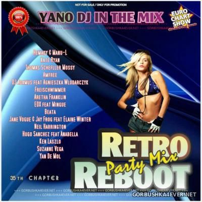 Yano DJ - Retro Reboot Party Mix 35 [2016]
