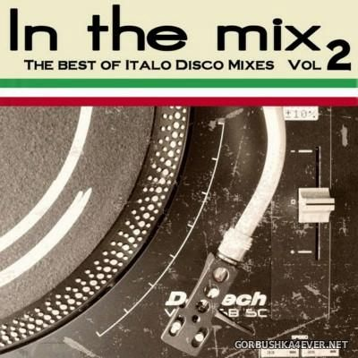 In The Mix vol 2 (The Best Of Italo Disco Mixes) [2015]
