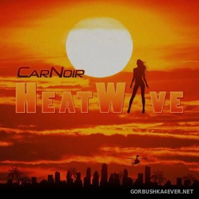 CarNoir - HeatWave [2015]
