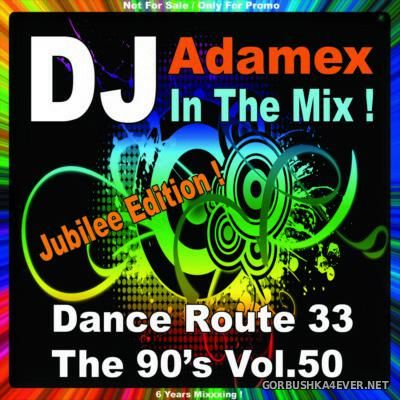 DJ Adamex - Dance Route 33 Megamix [The 90s Edition vol 50]