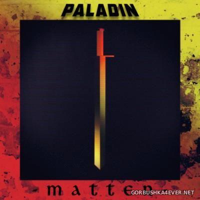 Paladin - Matter [2015]