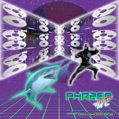 Phazer Axe - Sharks & Ninjas [2015]