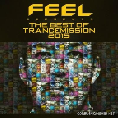 Feel presents The Best Of Trancemission 2015 [2016]