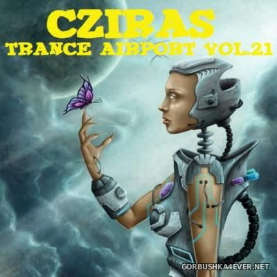 Trance Airport vol 21 (Uplifting & Vocal Trance Mix) [2016] by Cziras