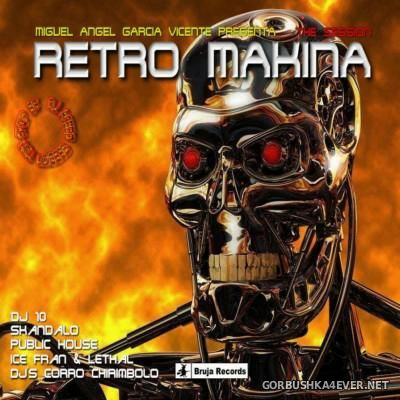 Retro Makina - The Session [2014] Mixed by DJ Acedo