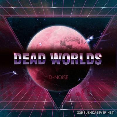 D-Noise - Dead Worlds [2016]