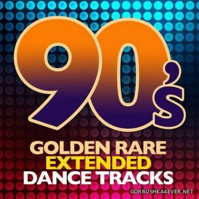 90's Golden Rare Extended Dance Tracks [2016]