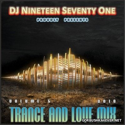 DJ Nineteen Seventy One - Trance & Love Mix vol 5 [2016]