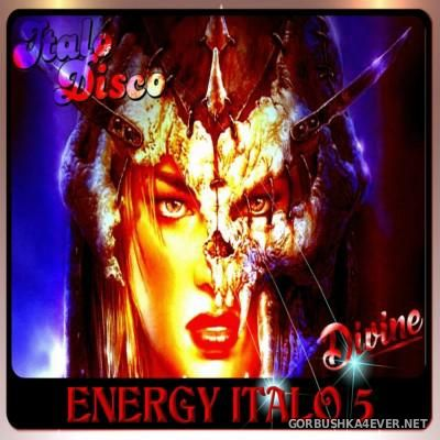 DJ Divine - Energy Italo Mix 5 [2016]