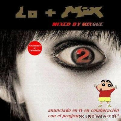 MIXGUE - Lo+Mix 2