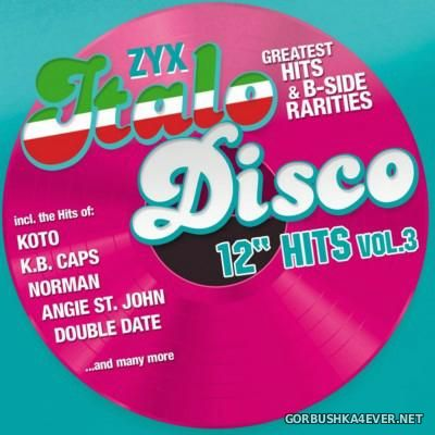 ZYX Italo Disco Greatest Hits & B-Sides Rarities - 12'' Hits vol 3 [2016] / 2xCD