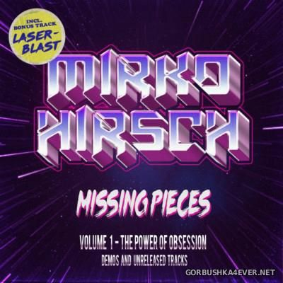 Mirko Hirsch - Missing Pieces vol 1 (The Power of Obsession) [2015]