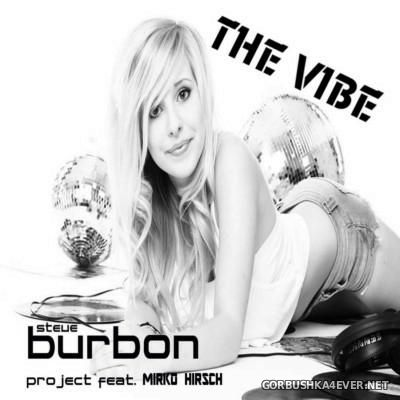 Steve Burbon Project feat Mirko Hirsch - The Vibe [2016]