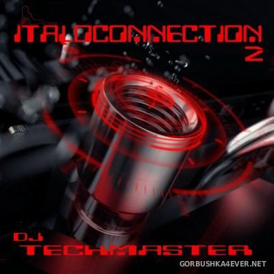 Techmaster DJ - Italoconnection Mix II [2016]