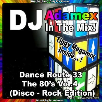 DJ Adamex - Dance Route 33 Megamix [The 80s Edition IV] [2016]