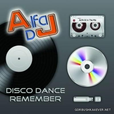 Alfa DJ - Disco Dance Remember Mix 2016
