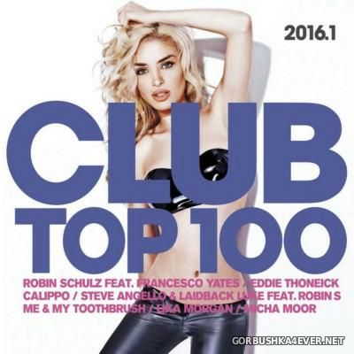 Club Top 100 2016.1 [2016] / 2xCD / Mixed by DJ Deep