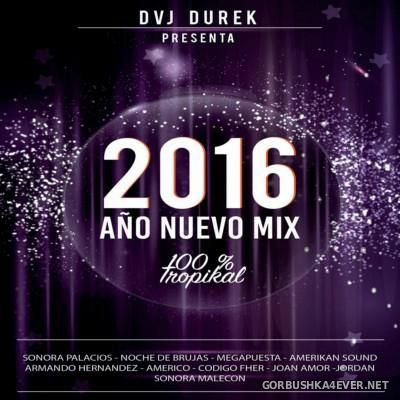 DVJ Durek - 100% Tropikal Ano Nuevo Mix 2016