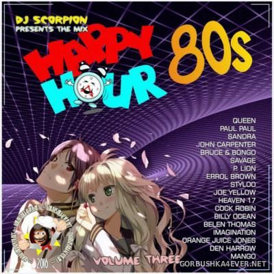 DJ Scorpion - Happy Hour 80s Mix vol 03 [2016]