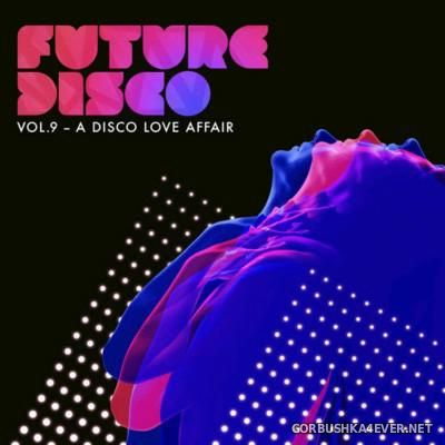 Future Disco vol 9 - A Disco Love Affair [2016]