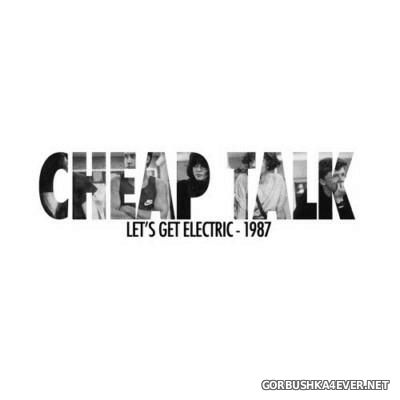 Cheap Talk - Let's Get Electric - 1987 [2015]